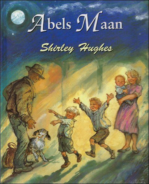 HUGHES, Shirley; - ABELS MAAN,
