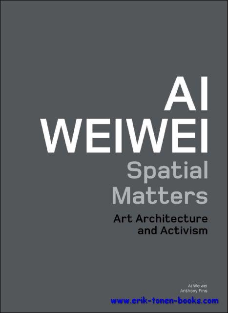 Ai Weiwei: Spatial Matters,...