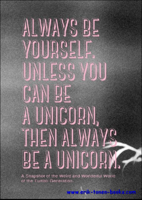 Always Be Yourself, Unless ...