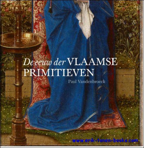 De Eeuw Der Vlaamse Primiti...