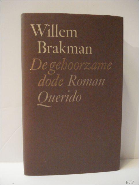 BRAKMAN, WILLEM - gehoorzame dode