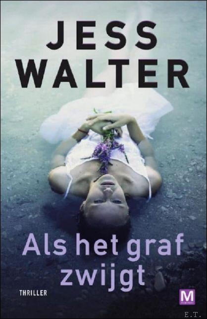 Jess Walter - Als het graf zwijgt