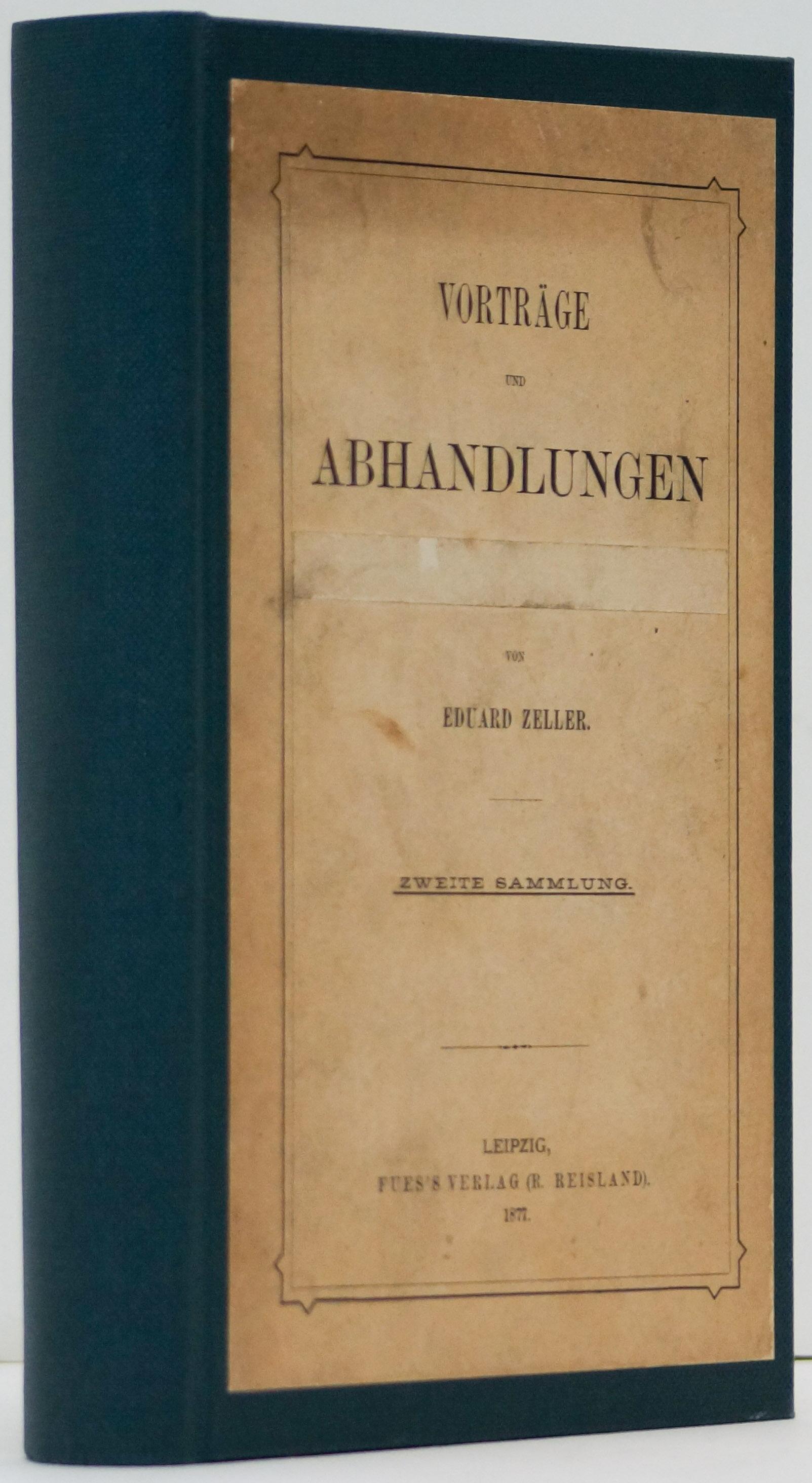ZELLER, E. - Vorträge und Abhandlungen. Zweite Sammlung.
