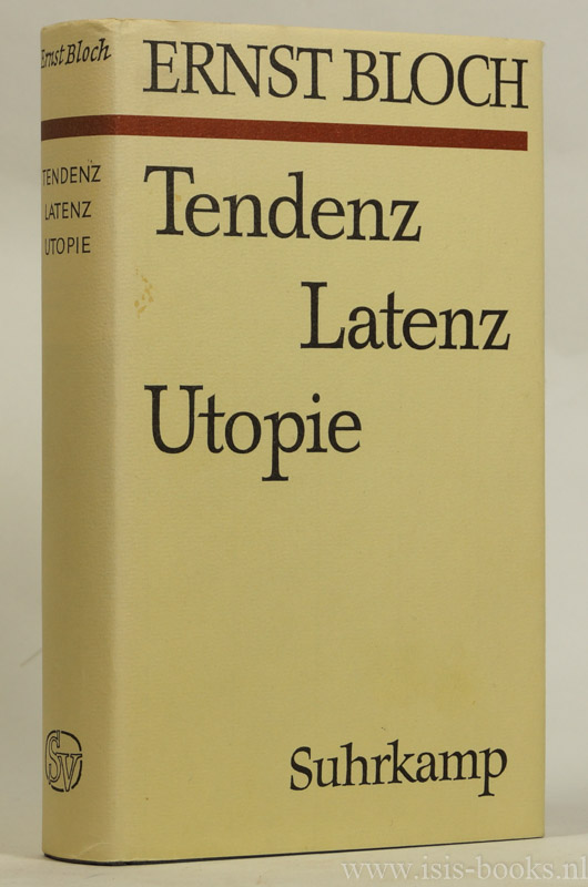 BLOCH, E. - Tendenz - Latenz - Utopie.
