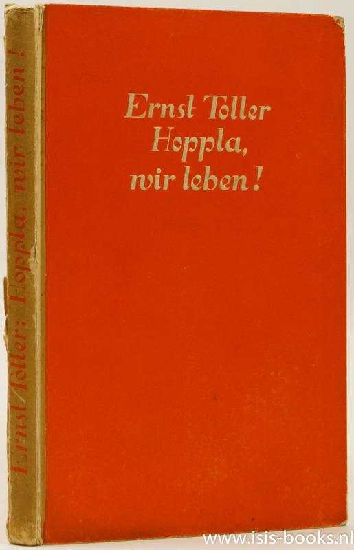 TOLLER, E. - Hoppla, wir leben! Ein Vorspiel und fünf Akte.