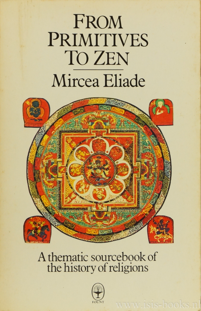 ELIADE, M. - From primitives to zen. A thematic sourcebook of the history of religions.