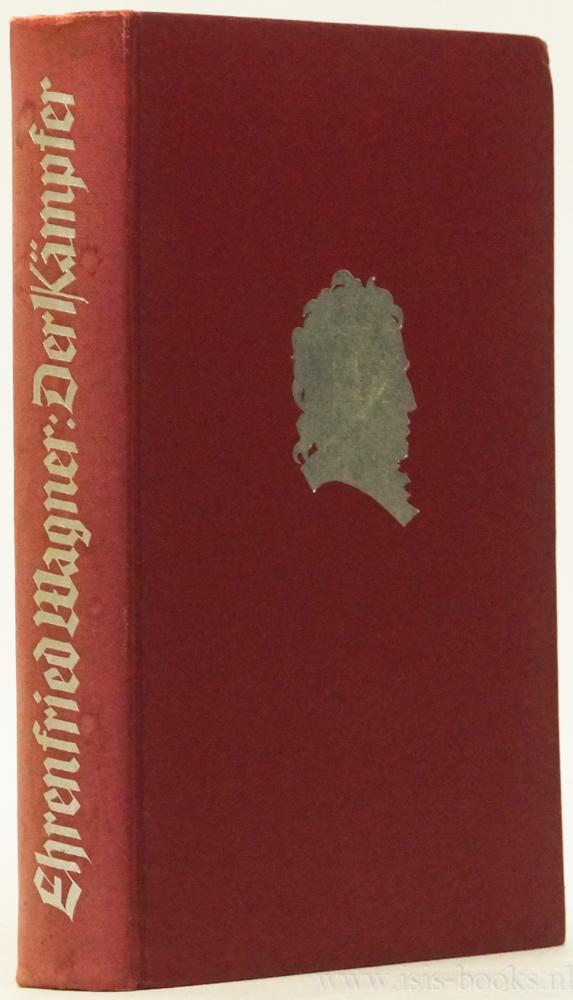 FICHTE, J.G., WAGNER, E. - Der Kämpfer. Erzählung um Johann Gottlieb Fichte.