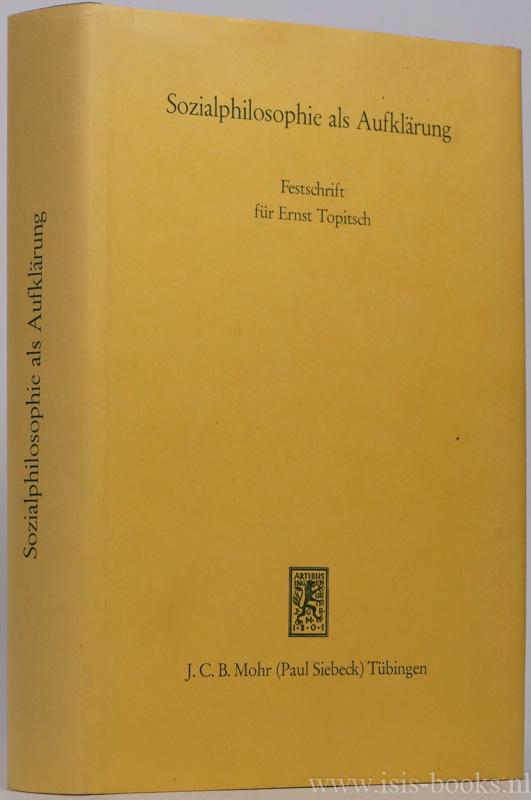 TOPITSCH, E., SALAMUN, K., (HRSG.) - Sozialphilosophie als Aufklärung. Festschrift für Ernst Topitsch.
