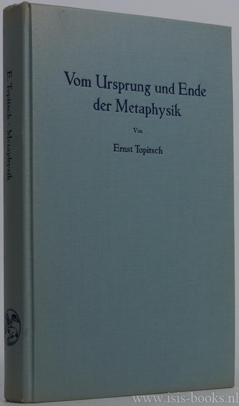 TOPITSCH, E. - Vom Ursprung und Ende der Metaphysik. Eine Studie zur Weltanschauungskritik.