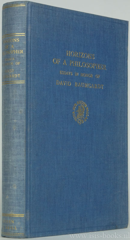 BAUMGARDT, D., FRANK, J., MINKOWSKI, H., STERNGLASS, E.J., (ED.) - Horizons of a philosopher. Essays in honor of David Baumgardt. With a preface in German by the editors.