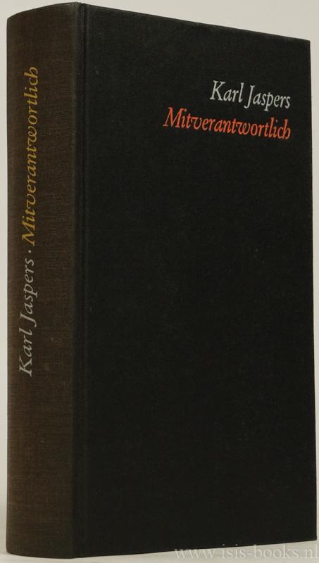 JASPERS, K. - Mitverantwortlich. Ein philosophisch politisches Lesebuch. Geleitwort Hannah Arendt. Vom Verfasser autorisierte Auswahl.