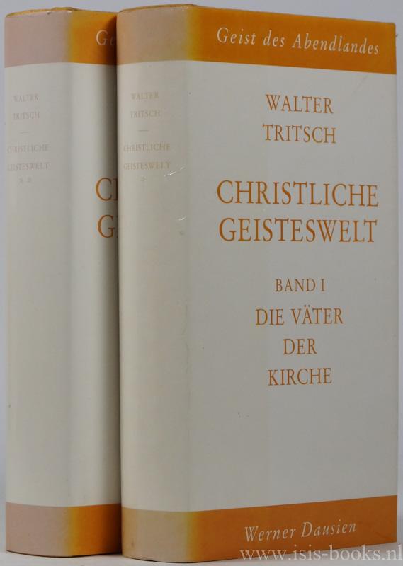 TRITSCH, W. - Christliche Geisteswelt. 2 volumes.