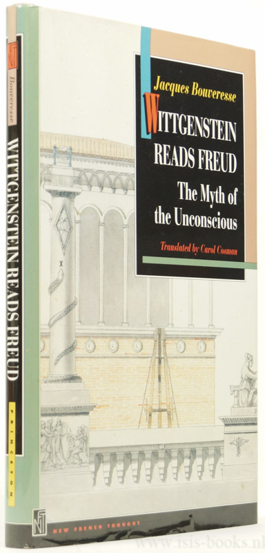 WITTGENSTEIN, L., BOUVERESSE, J. - Wittgenstein reads Freud. The myth of the unconscious