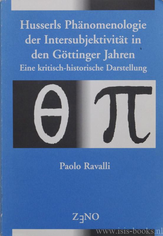 HUSSERL, E., RAVALLI, P. - Husserls Phänomenologie der Intersubjektivität in den Göttinger Jahren. Eine kritisch-historische Darstellung.