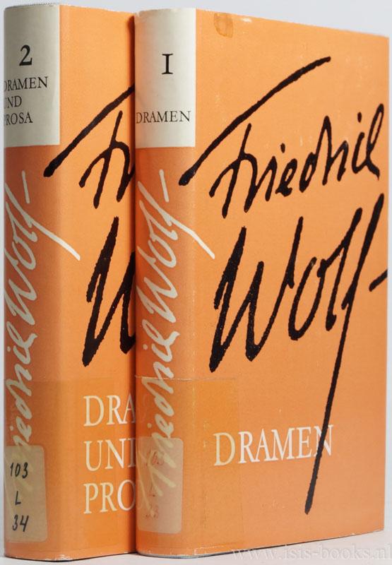 WOLF, FRIEDRICH - Dramen und Prosa. 2 volumes.