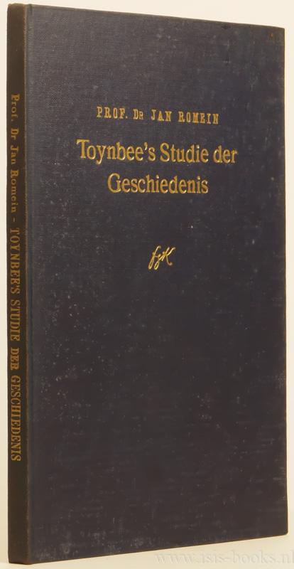 TOYNBEE, A.J., ROMEIN, J. - Toynbee's studie der geschiedenis. Grondslagen ener algemene en vergelijkende beschavingsleer.