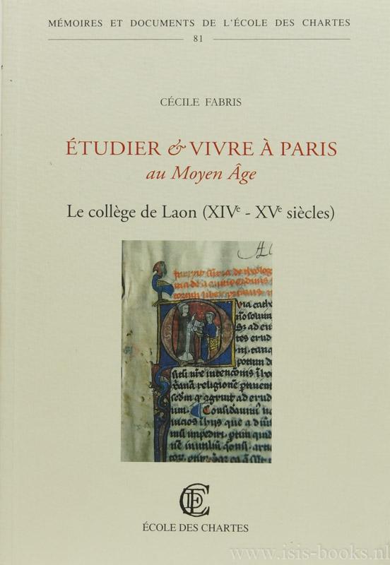 FABRIS, C. - Étudier et vivre à Paris au moyen âge. Le collège de Laon (XVIe-XVe sièclles).