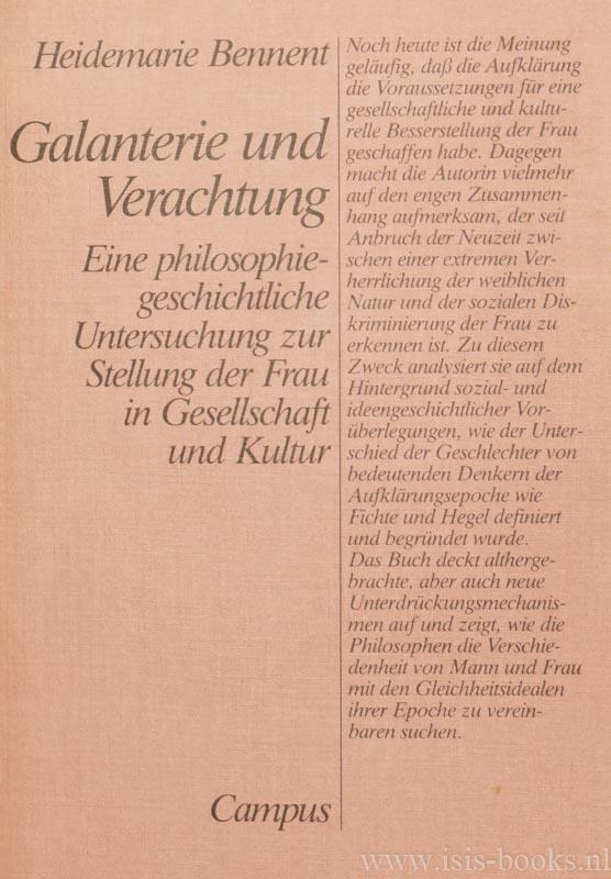 BENNENT, H. - Galanterie und Verachtung. Eine philosophiegeschichtliche Untersuchung zur Stellung der Frau in Gesellschaft und Kultur.
