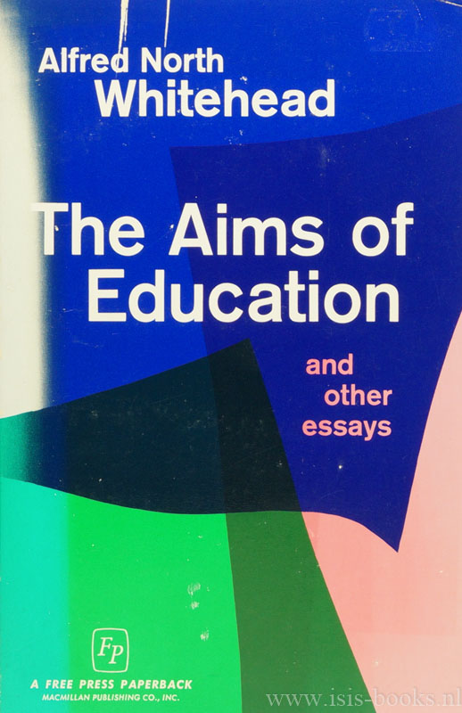 WHITEHEAD, A.N. - The aims of education and other essays.