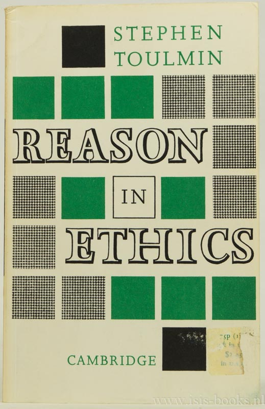 TOULMIN, S. - An examination of the place of reason in ethics.