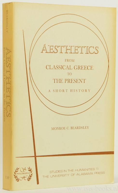 BEARDSLEY, M.C. - Aesthetics from classical Greece to the present. A short history.