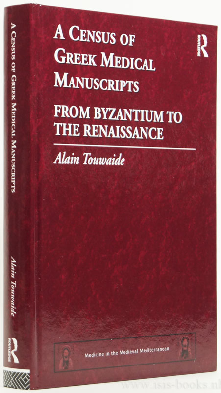 TOUWAIDE, A. - A census of Greek medical manuscripts. From Byzantium to the Renaissance.