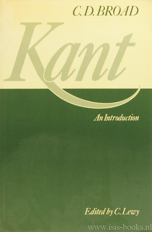 KANT, I., BROAD, C.D. - Kant. An introduction. Edited by C. Lewy.