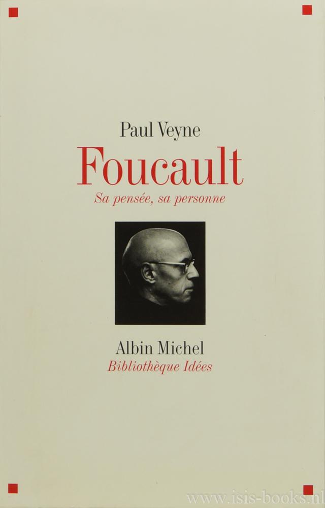 FOUCAULT, M., VEYNE, P. - Foucault. Sa pensée, sa personne.