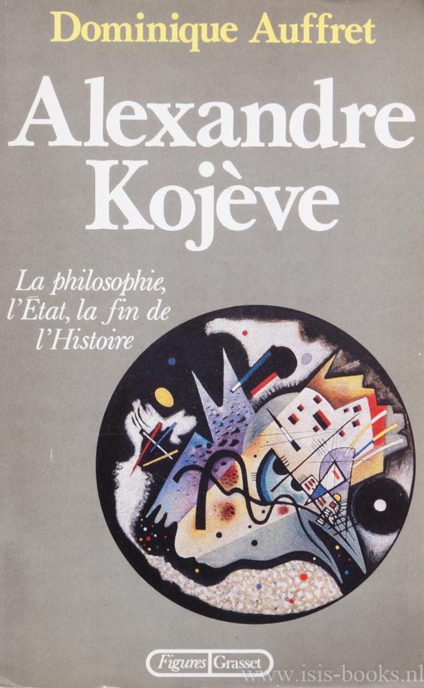 Alexandre Kojève. La philos...