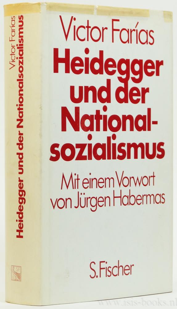 HEIDEGGER, M., FARIAS, V. - Heidegger und der Nationalsozialismus. Aus dem Spanischen und Franzözischen übersetzt von K. Laermann. Mit einem Vorwort von J. Habermas.