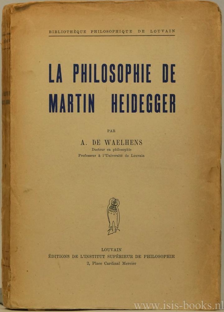 HEIDEGGER, M., WAELHENS, A. DE - La philosophie de Martin Heidegger.