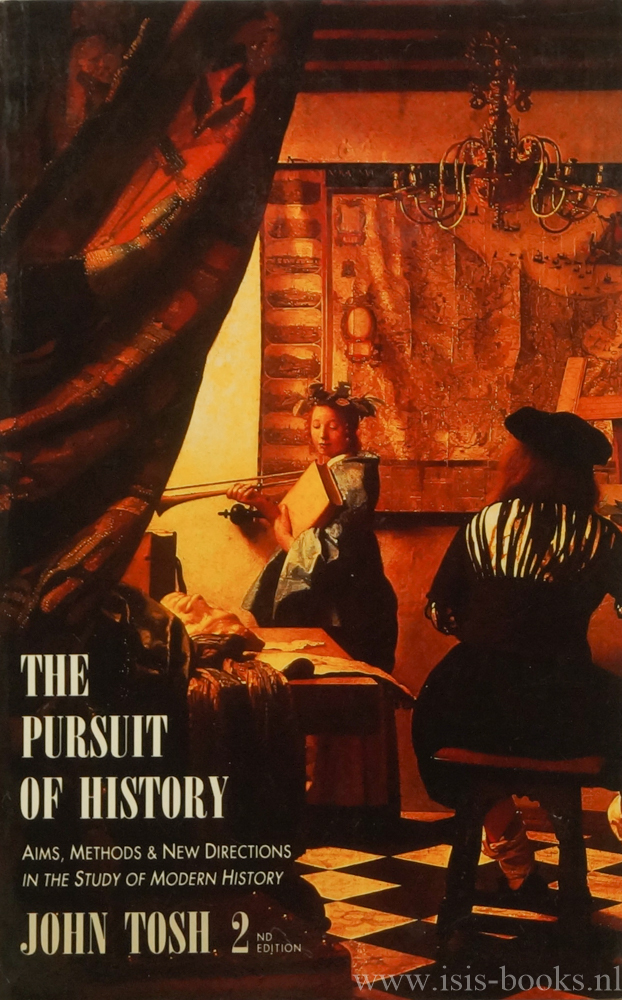 TOSH, J. - The pursuit of history. Aims, methods and new directions in the study of modern history.