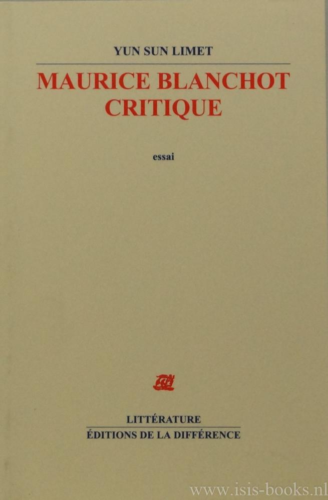 BLANCHOT, M., LIMET, YUN SUN - Maurice Blanchot critique. Essai.