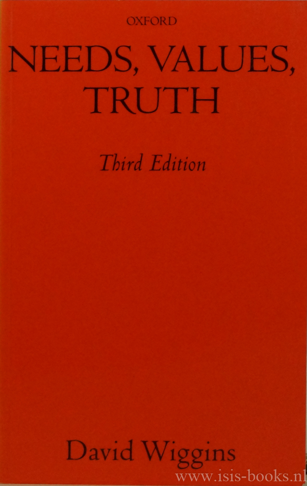 WIGGINS, D. - Needs, values, truth. Essays in the philosophy of value.
