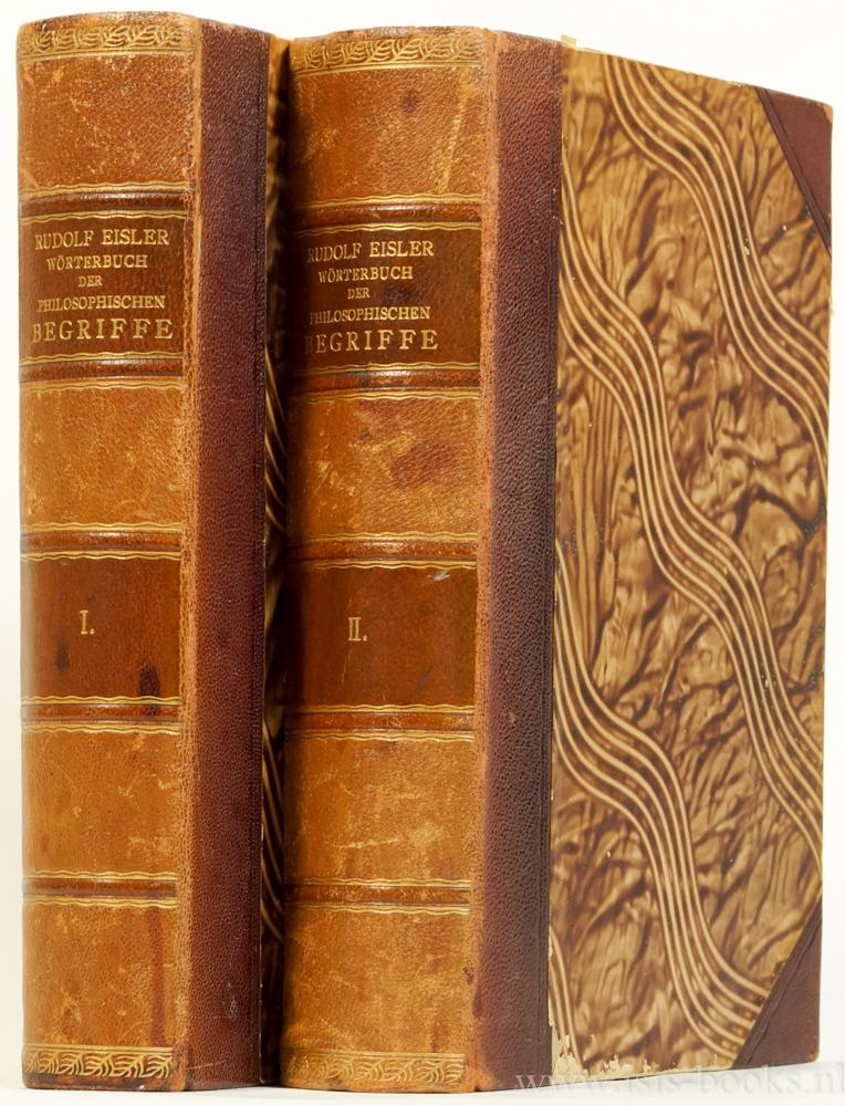 EISLER, R. - Wörterbuch der philosophischen Begriffe. Historisch-quellenmässig bearbeitet. 2 volumes.