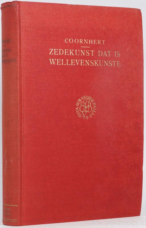 COORNHERT, D.V. - Zedekunst dat is wellevenskunste vermids waarheyds kennisse vanden mensche, vande zonden ende vande dueghden nu alder eerst beschreven int Neerlandsch. Uitgegegeven en van aanteekeningen voorzien door B. Becker.