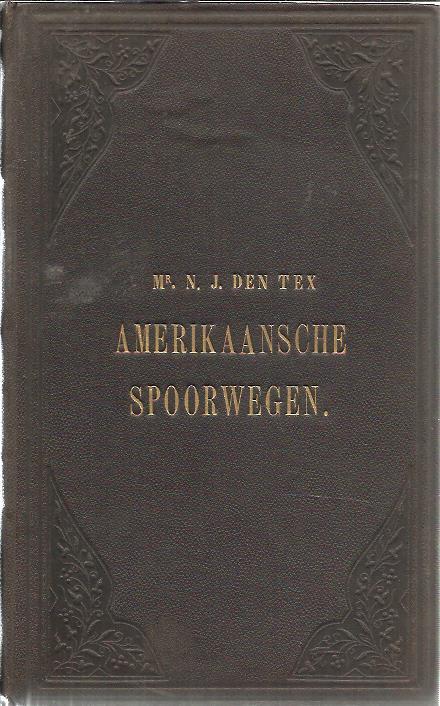 TEX, N.J. DEN - Amerikaansche spoorwegen op de Amsterdamsche Beurs.