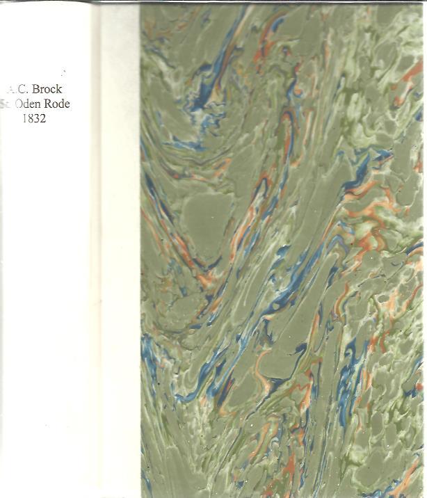 BROCK, A.C. - Beschryving der Vryheid St. Oden Rode. Manuscripten uit 1832 over de geschiedenis van Sint-Oedenrode.<br> + Stamboom van A.C. Brock 1775-1834. - [Luxe edition 0/225].