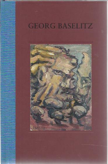 BASELITZ, GEORG - Georg Baselitz - Fracture Paintings.