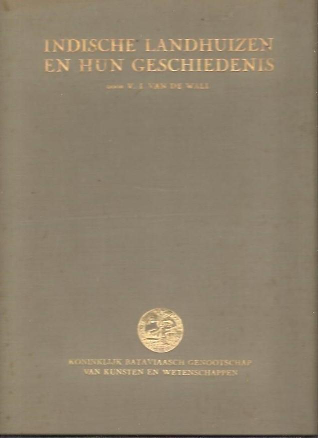 WALL, V.I. VAN DE - Indische landhuizen en hun geschiedenis. Eerste deel.