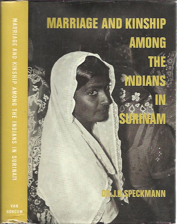 SPECKMANN, J.D. - Marriage and Kinship among the Indians in Surinam.