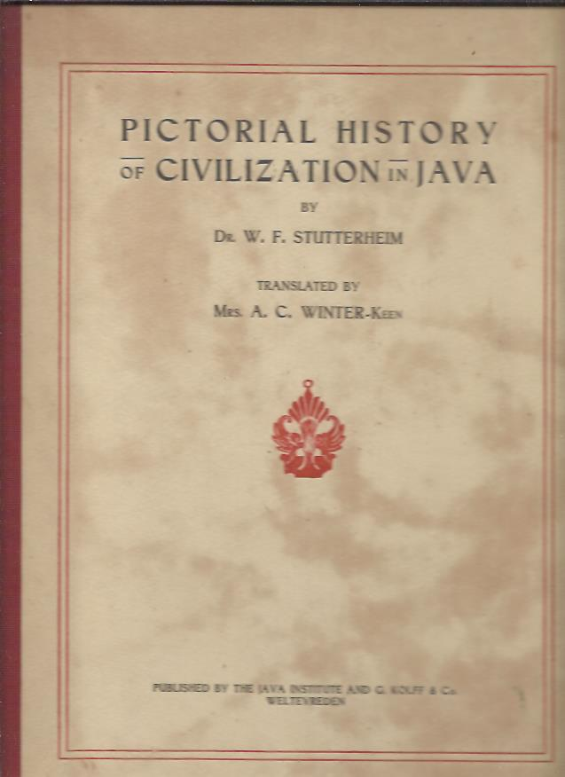 STUTTERHEIM, W.F. - Pictorial history of civilization in Java. Translated by Mrs. A.C. Winter-Keen.