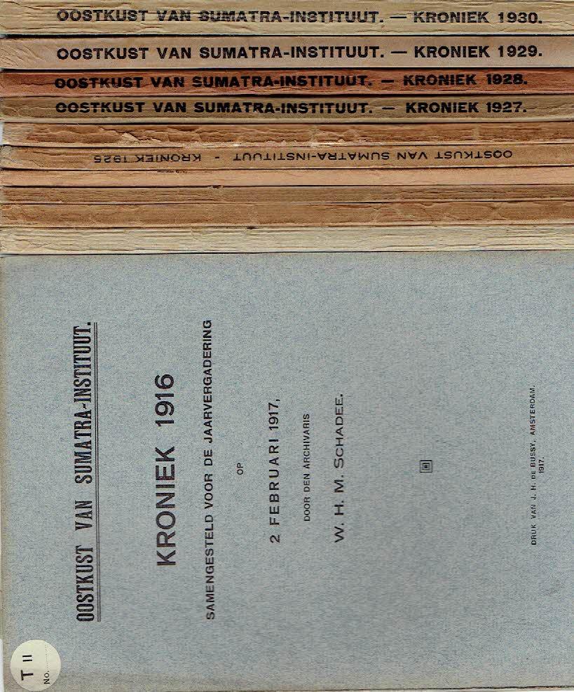 W.H.M. SCHADEE & T. VOLKER & K.J. LUSINK - Oostkust van Sumatra Instituut. Kroniek 1916, 1917 + 1922, 1923, 1924, 1925 & 1926. [7 delen].
