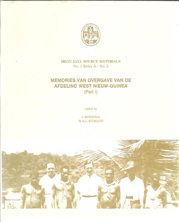 MIEDEMA, J. & W.A.L. STOKHOF [EDITED BY] - Memories van Overgave - No. 2: Afdeling West Nieuw-Guinea (Part I).
