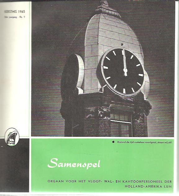 VOOYS, G.I. E.A [RED.] - Samenspel - Orgaan voor het vloot- wal- en kantoorpersoneel der Holland-Amerika Lijn. Kerstmis 1965 - 8ste jaargang - No. 9 t/m 11e jaargang No. 1 - Januari 1968.
