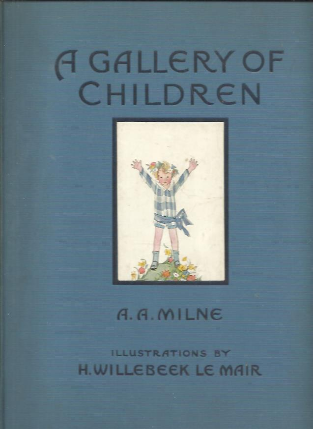 MILNE, A.A. & SAIDA (H. WILLEBEEK LE MAIR) - A gallery of children. Illustrations by Saida (H. Willebeek Le Mair) [Fifth edition].
