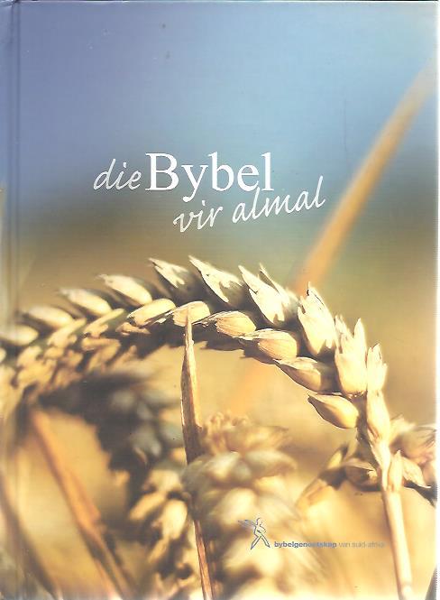 BIJBEL - ZUID AFRIKAANS - Die Bybel vir almal. [Vyfde druk].
