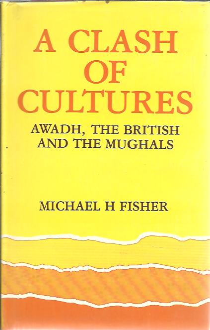 A Clash of Cultures: Awadh,...