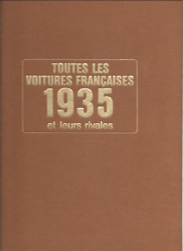 BELLU, RENÉ - Toutes les voitures Françaises 1935 et leurs rivales.