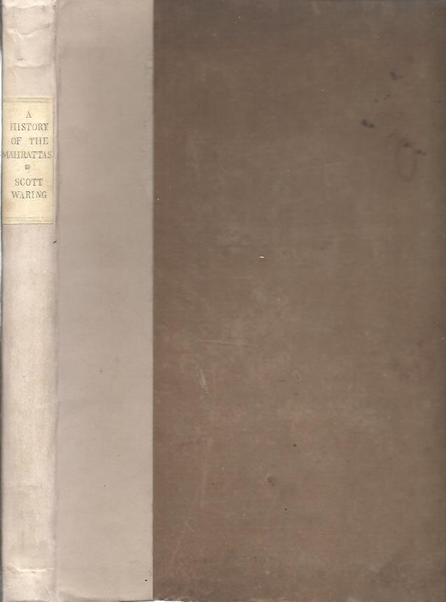WARING, EDWARD SCOTT - History of the Mahrattas; to which is prefixed, An Historical Sketch of the Decan: containing a Short Account of the Rise and Fall of the Mooslim Sovereignties prior  to the Aera of Mahratta Independence.